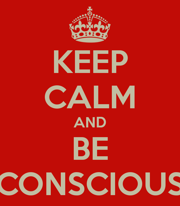 keep-calm-and-be-conscious