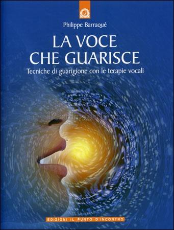 """Yoga della Risata e libri – Philippe Barraqué, """"La voce che guarisce"""""""
