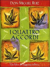 Yoga della Risata e libri – Don Miguel Ruiz, I quattro accordi. Accordo Uno