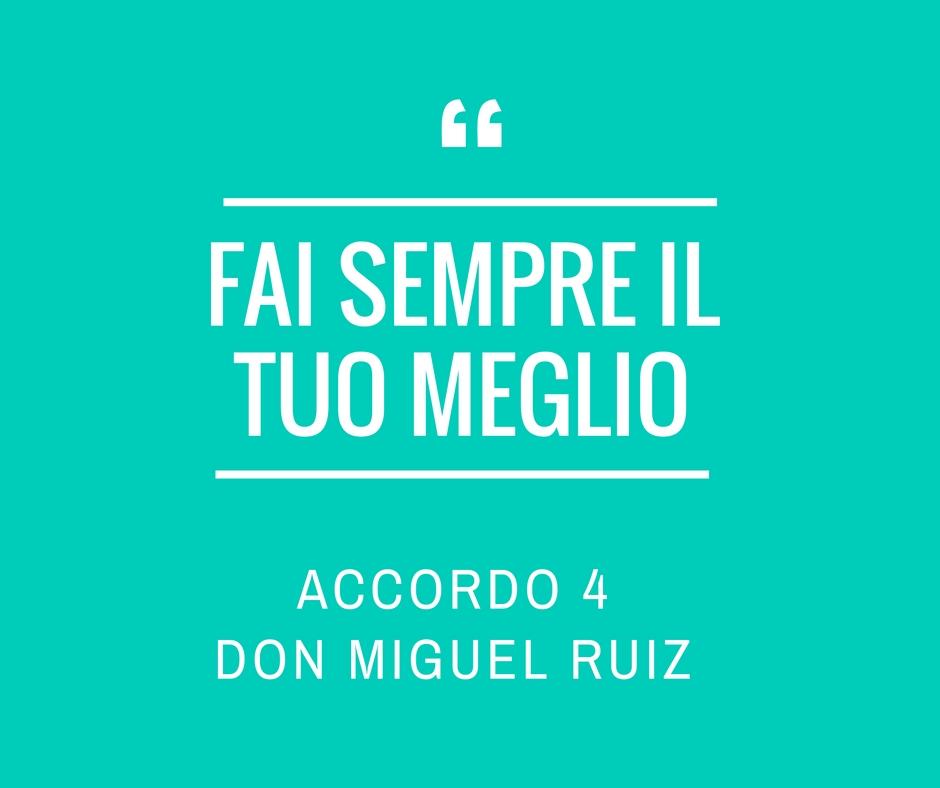 Yoga della Risata e libri – Don Miguel Ruiz, I quattro accordi. Accordo Quattro – Fai sempre il tuo meglio