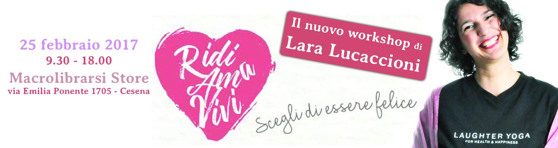 Ridi Ama Vivi - Scegli di essere felice - il nuovo workshop di Lara Lucaccioni
