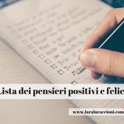 La lista dei pensieri positivi e felici
