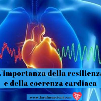 L'importanza della resilienza e della coerenza cardiaca