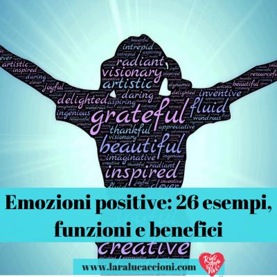 Emozioni positive: 26 esempi, funzioni e benefici