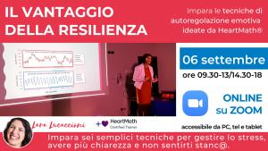 06 settembre 2020 Il vantaggio della resilienza - Corso per gestire lo stress e le emozioni con calma e chiarezza - ONLINE @ ZOOM