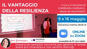 9-16 maggio, 9.30-13 - Il vantaggio della resilienza - Corso per gestire lo stress e le emozioni con calma e chiarezza - ONLINE @ ZOOM