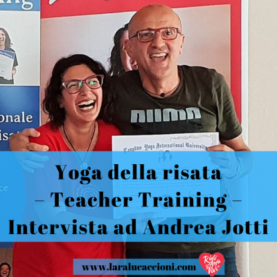 Yoga della risata – Teacher Training – Intervista ad Andrea Jotti