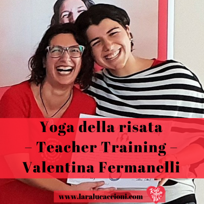 Yoga della risata – Teacher Training – l'esperienza di Valentina Fermanelli