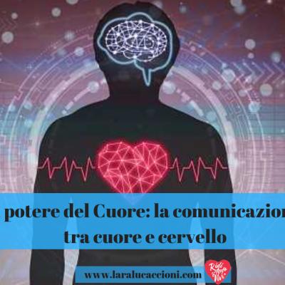Il potere del Cuore: la comunicazione tra cuore e cervello