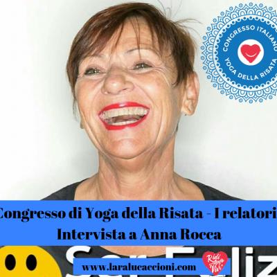 Congresso di Yoga della Risata – I relatori – Intervista a Anna Rocca