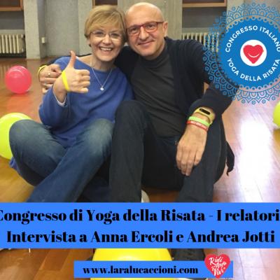 Congresso di Yoga della Risata – I relatori – Intervista doppia Anna Ercoli e Andrea Jotti