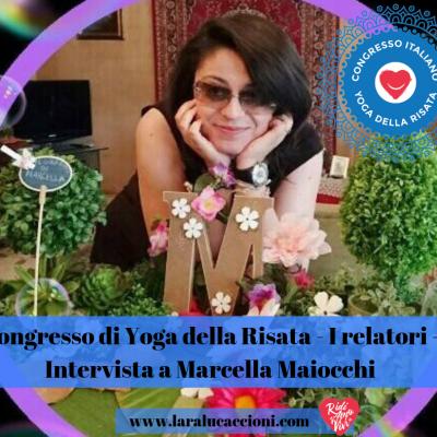Congresso di Yoga della Risata – I relatori – Intervista a Marcella Maiocchi