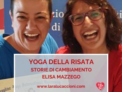 Yoga della Risata Teacher Training – Storie di cambiamento – Elisa Mazzego